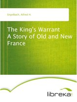 The King's Warrant A Story of Old and New France