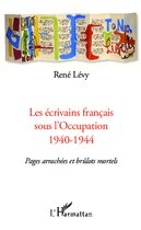 Les écrivains français sous l'Occupation 1940-1944