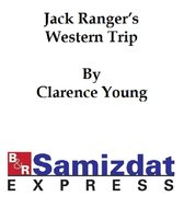 Jack Ranger's Western Trip or From Boarding School to Ranch and Range