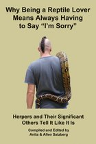 Why Being a Reptile Lover Means Always Having to Say I'm Sorry
