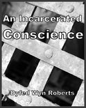 An Incarcerated Conscience