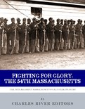 Fighting for Glory: The History and Legacy of the 54th Massachusetts Volunteer Infantry Regiment