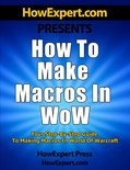 How to Make Macros in WoW: Your Step-By-Step Guide to Making Macros in World of Warcraft