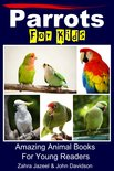 Parrots For Kids: Amazing Animal Books For Young Readers