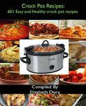 Crock Pot Recipes : 601 Easy and Healthy Crock Pot Recipes