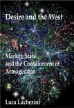 Desire and the West: Market, State and the Containment of Armageddon