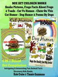 Box Set Set Children's Books: Snake Pictures - Frogs Facts About Frogs & Toads - Cat Vs Human Chew On This Cat Humor - Dog Humor & Poems By Dogs