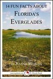 14 Fun Facts About Florida's Everglades: A 15-Minute Book