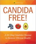Candida Free! A 30-Day Candida Cleanse to Restore Vibrant Health