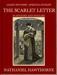 Learn Spanish! Aprenda Ingles! THE SCARLET LETTER In Spanish and English