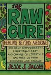 The Raw Cure: Healing Beyond Medicine