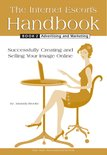 The Internet Escort's Handbook Book 2 Advertising and Marketing