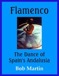 Flamenco: The Dance of Spain's Andalusia