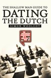 The Shallow Man Guide to Dating the Dutch