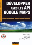 Développer avec les API Google Maps - Applications web, iPhone/iPad et Android