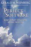 Perfect Software and Other Illusions About Testing