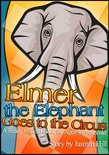 Elmer The Elephant Goes To The Circus: A Ready-to-Read Book For Ages 3-5 Years Old