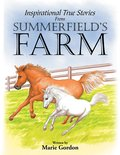 Inspirational True Stories from Summerfield's Farm