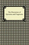 The Discourses of Epictetus and Fragments