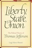 Liberty, State, and Union