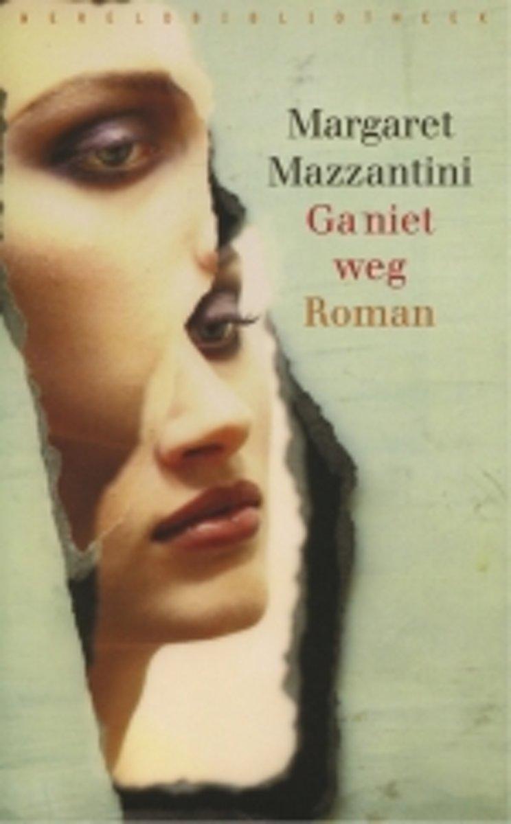 Margaret Mazzantini - Ga Niet Weg
