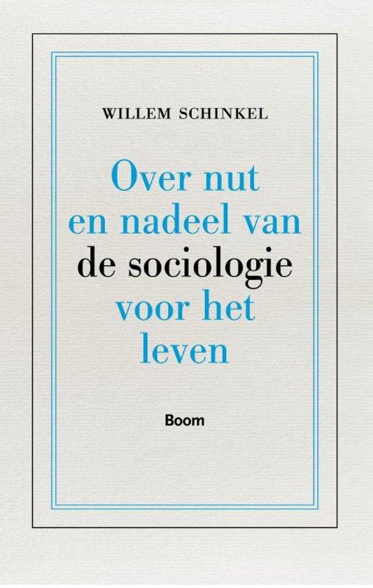Over nut en nadeel van de sociologie voor het leven willem schinkel 9789089534149 - Kleur idee voor het leven ...