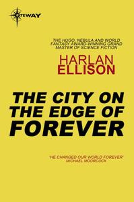 the city on the edge of forever essay Suffering from an accidental overdose of cordrazine, doctor leonard mccoy goes back to 1930s earth and saves a woman's life, unwittingly changing the course of time.
