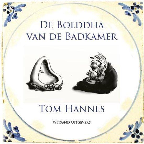bol com  De Boeddha van de badkamer, Tom Hannes  9789490382995