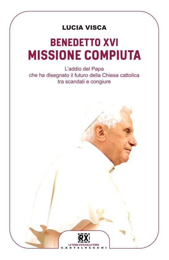 Benedetto xvi missione compiuta ebook adobe for Dichiarazione di missione adobe