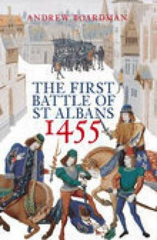 an analysis of the first battle of st albans Anthony pollard asks whether the battle should rightly be seen as the launch of the wars of the roses the first battle of st albans, widely regarded as the first battle of the wars of the roses, was, in modern parlance, nothing short of a military coup.