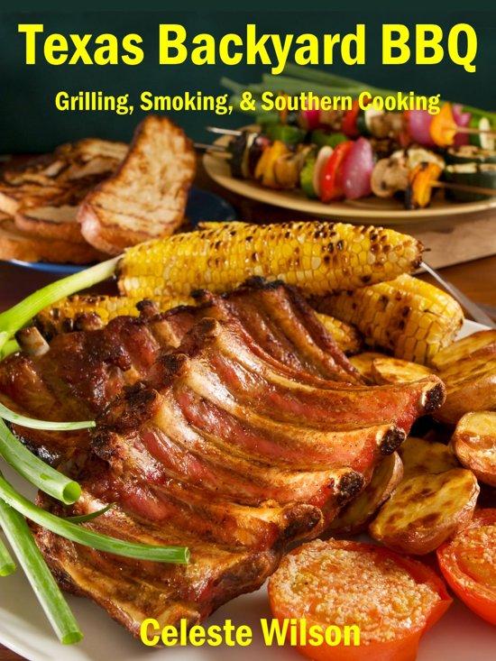 texas backyard bbq grilling smoking southern cooking