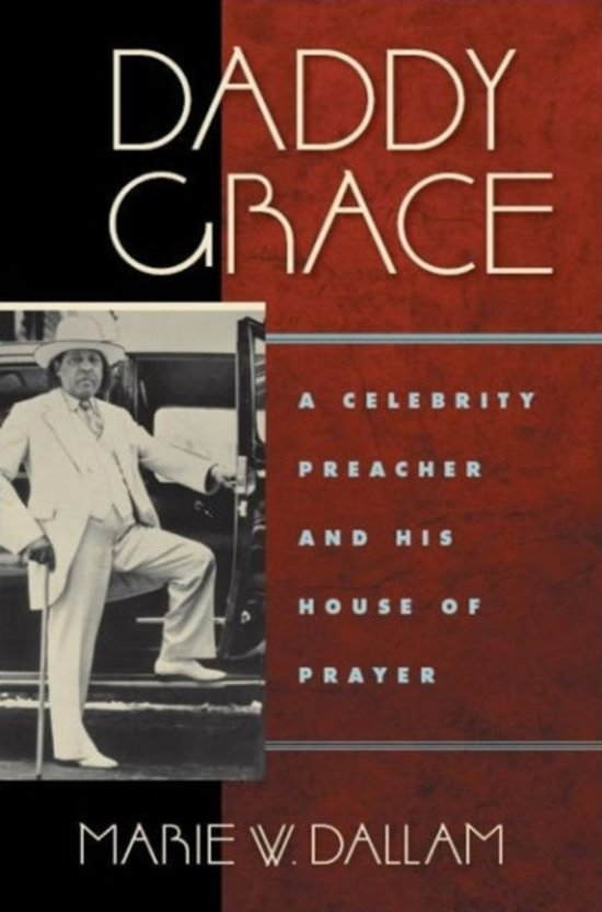 daddy grace Sweet daddy grace legacy people disagree over whether sweet daddy grace legacy was a misunderstood charismatic pastor or religious con-man however you feel about this towering controversial figure, grace can be honored for creating the legacy of an enduring religious denomination that has sprouted nationwide.