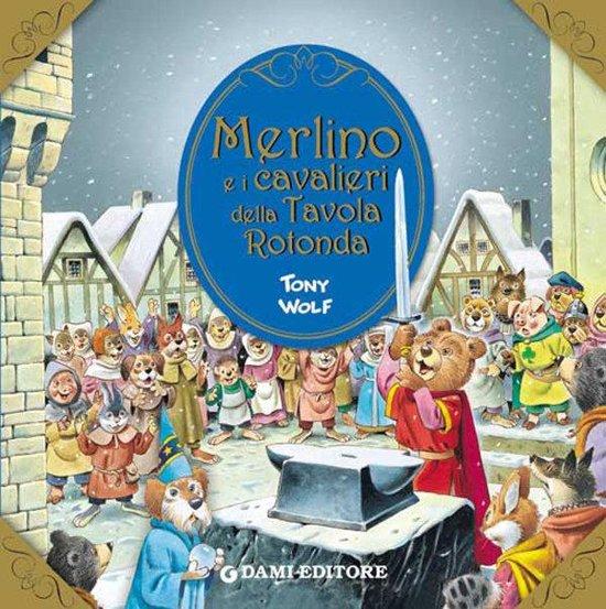 Merlino e i cavalieri della tavola rotonda - I dodici della tavola rotonda ...