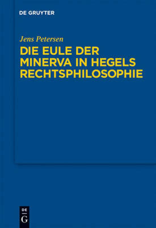 Die Eule Der Minerva in Hegels Rechtsphilosophie