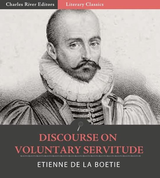 mill s account of the voluntary servitude Etienne de la boétie, the discourse of voluntary servitude [1576]  it amazes  us to hear accounts of the valor that liberty arouses in the hearts of those who.