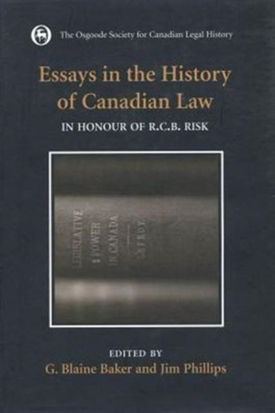 Essays in the History of Canadian Law: Volume VI: The Legal History of