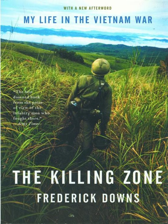 the killing zone my life in the vietnam war Listen to killing zone: my life in the vietnam war audiobook by frederick downs stream and download audiobooks to your computer, tablet or mobile phone bestsellers and latest releases try any audiobook free.