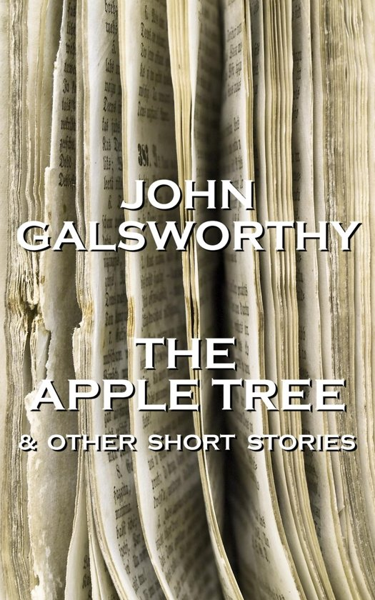 the apple tree by john galsworthy Right, so anyone who knows me knows that i have a penchant for the classics and that i manage to appreciate novels that seem to have absolutely nothing to do with, well, life now and today.