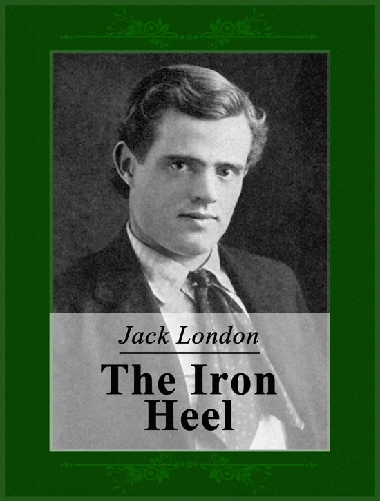 a summary of the novel the iron heel Get this from a library the iron heel [jack london] -- the iron heel is a dystopian novel by american writer jack london, first published in 1908  summary: the.