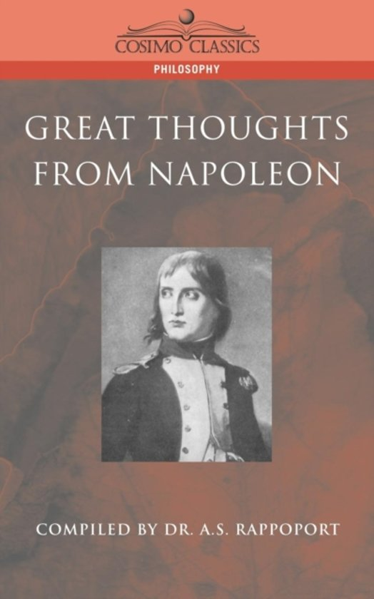 Citaten Napoleon : Bol great thoughts from napoleon a s rappoport