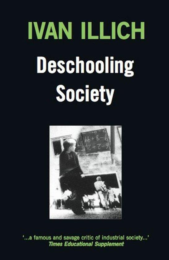 deschooling society Uselessness of school, schools as an institution are dead, ivan illich, alternate education.