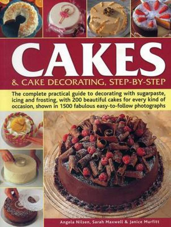 Cake Decorating Step By Step Images : bol.com Cakes & Cake Decorating, Step-by-Step, Angela ...