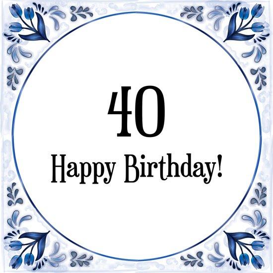 bol verjaardag tegeltje met spreuk 40 jaar happy