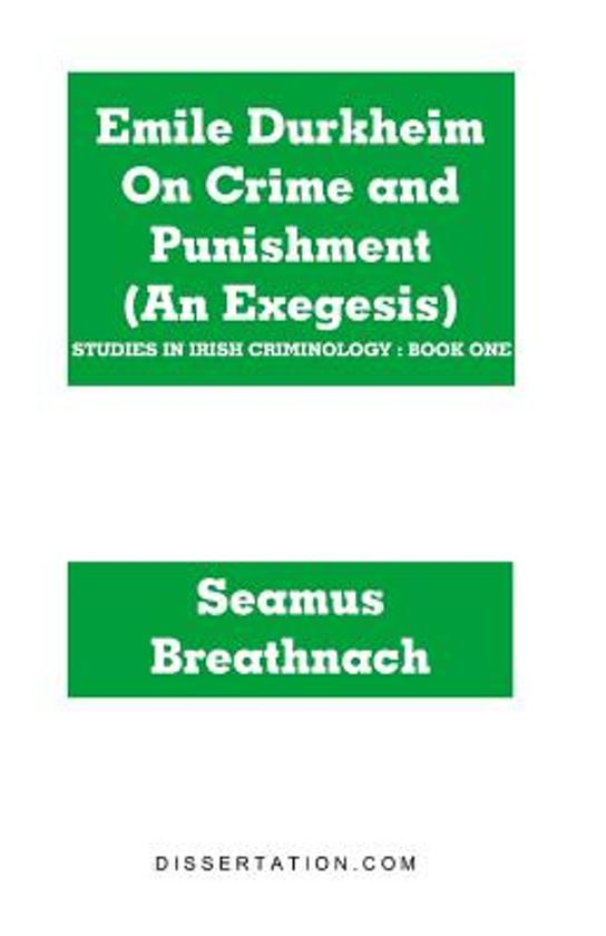 durkheim punishment Emile durkheim on crime and punishment (an exegesis) [seamus breathnach] on amazoncom free shipping on qualifying offers in civilised society the rising crime rate is a thing of terror clever governments manipulate it, the public messianically fear it.
