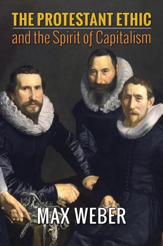 weber thesis in the protestant ethic and the spirit of capitalism Weber's thesis was the title of his classic book the protestant ethic and the spirit of capitalism economic success of some protestant regions of.