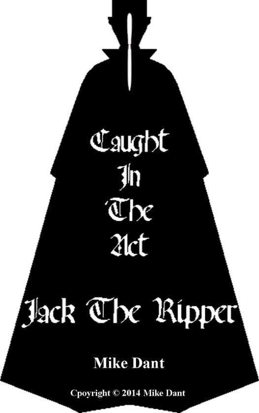 why was jack the ripper never caught Now, after more than three years of scientific analysis, russell says that jack the ripper's true identity has been found interwoven in the ragged, 126-year-old shawl, and he fingers polish.