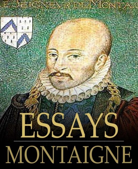 michael de montaigne essays Enjoy the best michel de montaigne quotes at brainyquote quotations by michel de montaigne, french philosopher, born february 28, 1533 share with your friends.