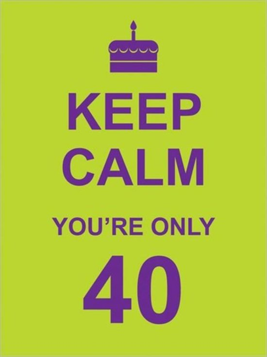 Keep Calm You're Only 40, Summersdale