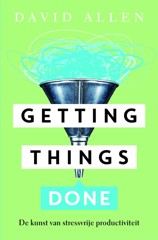 Getting things done - David Allen - 9789400506183