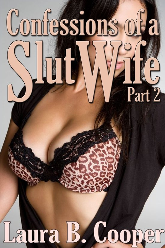 Confessions of a slut wife